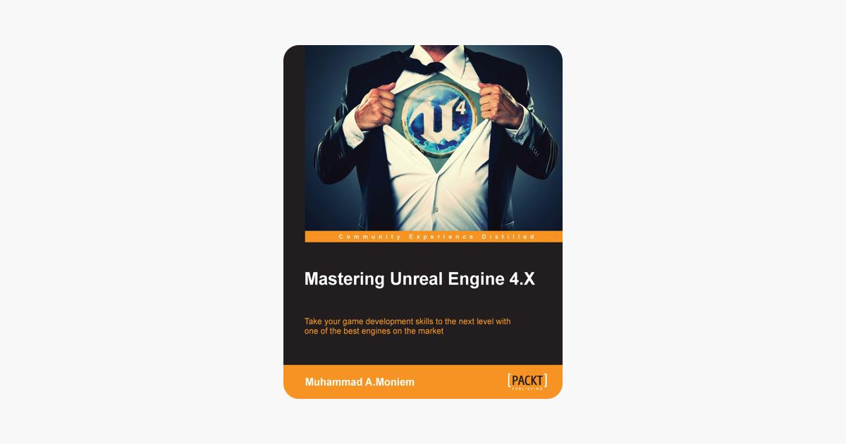 Mastering Unreal Engine 4 X