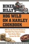 Biker Billys Hog Wild On A Harley Cookbook