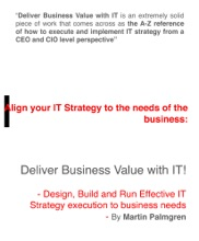 Align Your IT Strategy To The Needs Of The Business: Deliver Business Value With IT! - Design, Build And Run Effective IT Strategy Execution To Business Needs