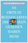 111 Orte In Buenos Aires Die Man Gesehen Haben Muss