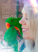The Ultimate Guide to Eclectus Parrots Book Cover