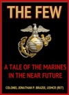 The Few A Tale Of The Marines In The Near Future The Return Of The Marines Book 1