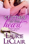 Crimes Of The Heart Book 2 The Heart Romance Series
