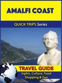 AMALFI COAST TRAVEL GUIDE (QUICK TRIPS SERIES)