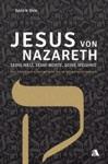 Jesus Von Nazareth - Seine Welt Seine Worte Seine Weisheit