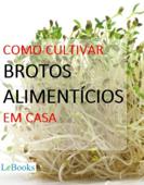 Como cultivar brotos alimentícios em casa Book Cover
