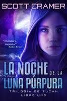 Download and Read Online La noche de la luna púrpura