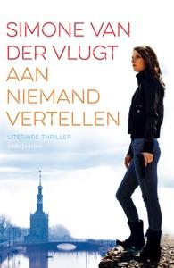 Aan niemand vertellen Door Simone van der Vlugt Boekomslag