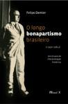 O Longo Bonapartismo Brasileiro 1930-1964