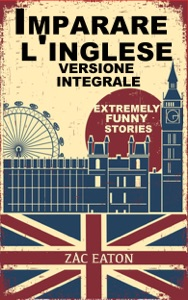 Imparare l'inglese: Extremely Funny Stories - Version Integrale Book Cover