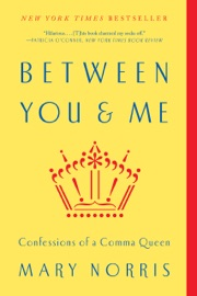 Between You & Me: Confessions of a Comma Queen PDF Download