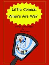 Little Comics: Where Are We?