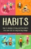Habits: How to Develop Strong, Positive Habits into Your Life for Long Lasting Change