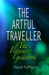 The Artful Traveller The Flneurs Guidebook