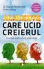 Alimente care ucid creierul. Cerealele, zahărul și alți carbohidrați
