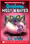 Goosebumps Most Wanted 10 The Lizard Of Oz