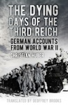 The Dying Days Of The Third Reich