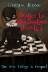 Malice In Wonderland Bundle 1 The First Trilogy  Prequel