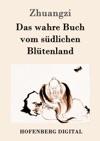 Das Wahre Buch Vom Sdlichen Bltenland