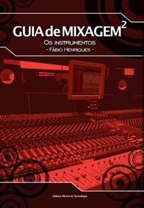 Guia de Mixagem 2 - os instrumentos Book Cover