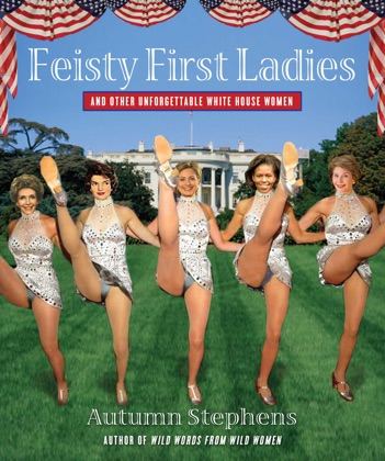 Feisty First Ladies and Other Unforgettable White House Women image