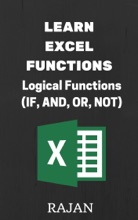 Learn Excel Functions: Logical Functions (IF, AND, OR, NOT)
