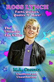 Ross Lynch: Facts, Quizzes, Quotes 'N' More!