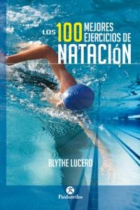 Los 100 mejores ejercicios de natación Book Cover