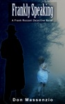Frankly Speaking - A Frank Rozzani Detective Novel 1