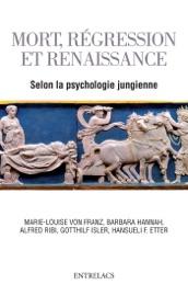 MORT, RéGRESSION ET RENAISSANCE SELON LA PSYCHOLOGIE JUNGIENNE DE LAU-DELà