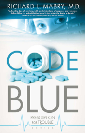 Code Blue - Richard L. Mabry book summary