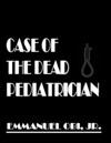 Case Of The Dead Pediatrician