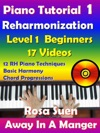 Rosas Adult Piano Lessons Reharmonization Level 1 Beginners Away In A Manger With 17 Instructional Videos