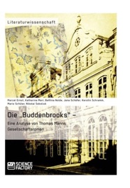 Die Buddenbrooks Eine Analyse Von Thomas Manns Gesellschaftsroman