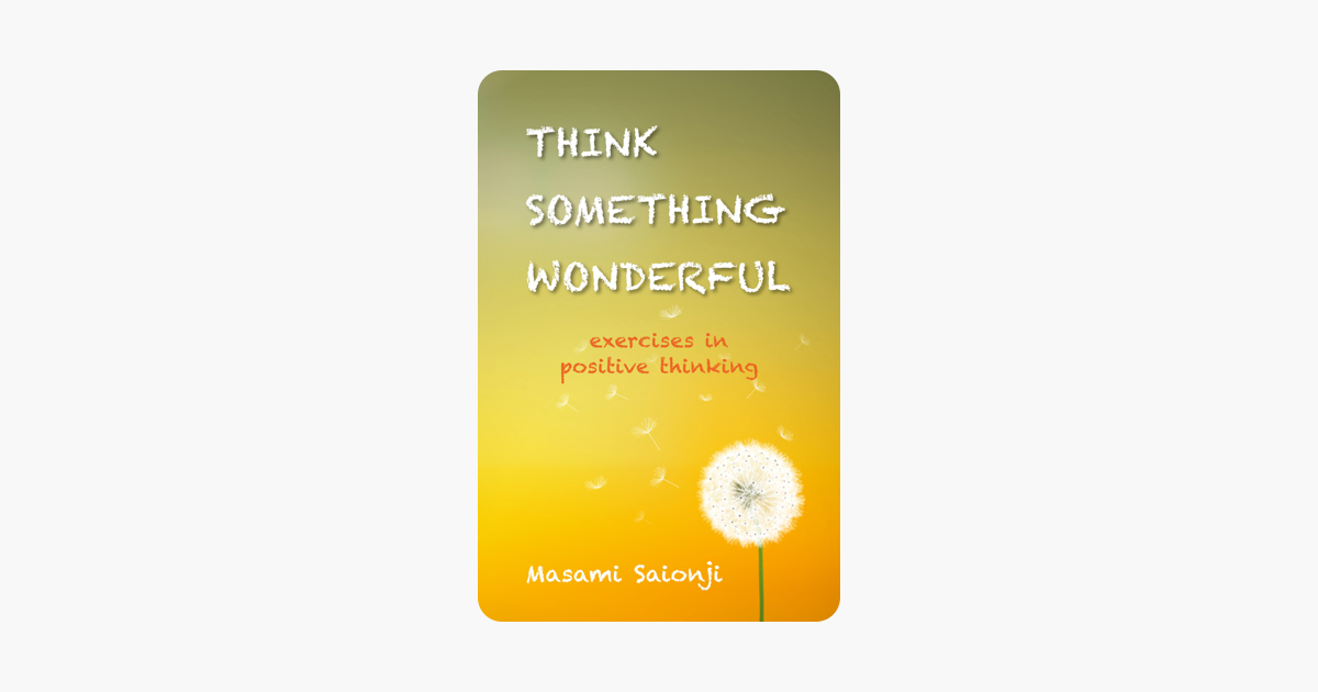 Guide Think Something Wonderful: Exercises in Positive Thinking