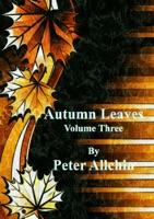 Autumn Leaves; Volume Three