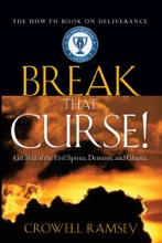 Break That Curse! Get Rid Of The Evil Spirits, Demons, And Ghost.