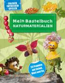 Mein Bastelbuch Naturmaterialien - 23 Projekte mit Eichel, Blatt und Co.