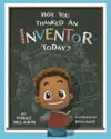 Have You Thanked An Inventor Today