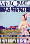 Mail Order Marion Chapman Mail Order Brides Book 1