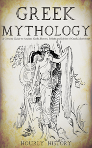 Greek Mythology: A Concise Guide to Ancient Gods, Heroes, Beliefs and Myths of Greek Mythology Book Review