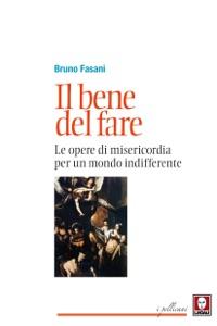 Il bene del fare da Bruno Fasani