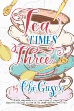 Tea Times Three