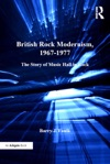 British Rock Modernism 1967-1977