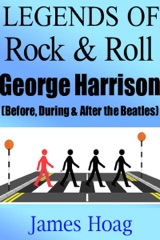 Legends of Rock & Roll - George Harrison (Before, During & After the Beatles)