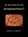 So You Want To Try Acupuncture