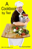 Ted Summerfield - A Cookbook by Ted artwork