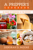 A Prepper's Cookbook: Twenty Years of Cooking in the Woods