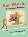 Run With It Chasing Digital Doodles