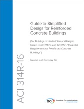 """ACI 314R-16: Guide To Simplified Design For Reinforced Concrete Buildings (For Buildings Of Limited Size And Height, Based On ACI 318-14 And ACI IPS-1, """"Essential Requirements For Reinforced Concrete Buildings"""")"""